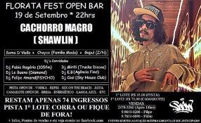 CACHORRO MAGRO (SHAWLIN) @ FLORATA FEST OPEN BAR